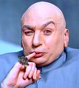 Dr. Evil. Photo courtesy of Google Images.