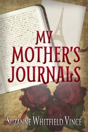 My Mother's Journals by Suzanne Whitfield Vince